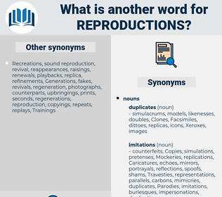 reproductions, synonym reproductions, another word for reproductions, words like reproductions, thesaurus reproductions