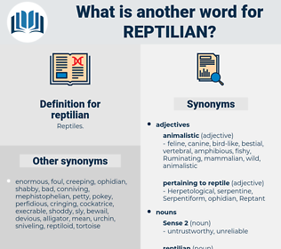 reptilian, synonym reptilian, another word for reptilian, words like reptilian, thesaurus reptilian