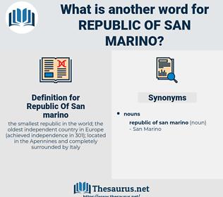 Republic Of San marino, synonym Republic Of San marino, another word for Republic Of San marino, words like Republic Of San marino, thesaurus Republic Of San marino