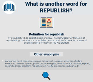 republish, synonym republish, another word for republish, words like republish, thesaurus republish