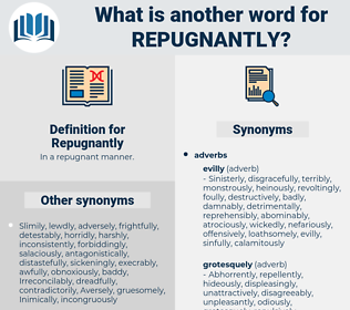 Repugnantly, synonym Repugnantly, another word for Repugnantly, words like Repugnantly, thesaurus Repugnantly