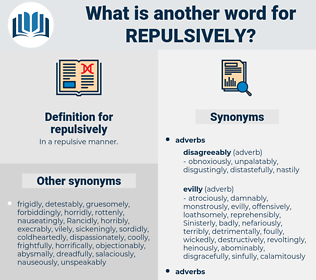 repulsively, synonym repulsively, another word for repulsively, words like repulsively, thesaurus repulsively