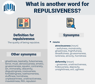 repulsiveness, synonym repulsiveness, another word for repulsiveness, words like repulsiveness, thesaurus repulsiveness