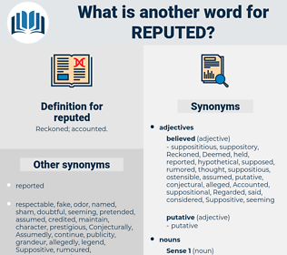 reputed, synonym reputed, another word for reputed, words like reputed, thesaurus reputed