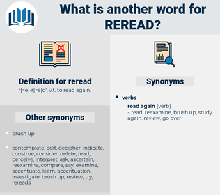 reread, synonym reread, another word for reread, words like reread, thesaurus reread