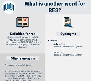 res, synonym res, another word for res, words like res, thesaurus res