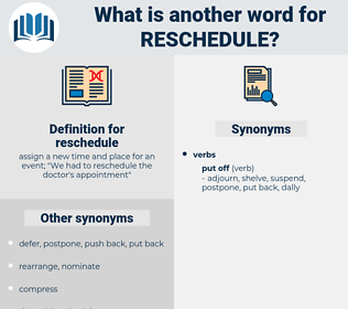 reschedule, synonym reschedule, another word for reschedule, words like reschedule, thesaurus reschedule