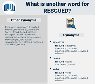 rescued, synonym rescued, another word for rescued, words like rescued, thesaurus rescued