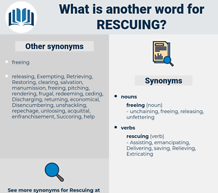 Rescuing, synonym Rescuing, another word for Rescuing, words like Rescuing, thesaurus Rescuing