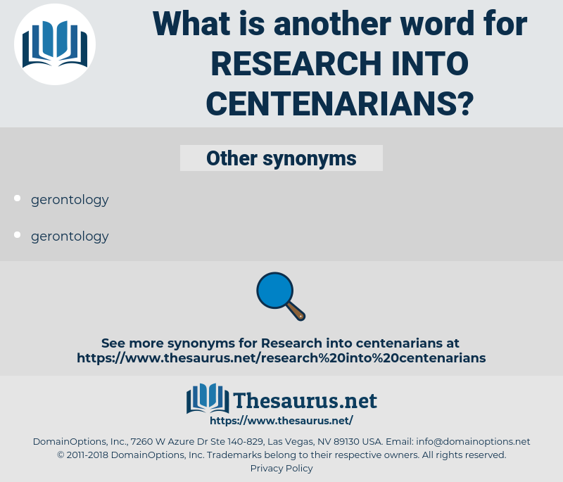 research into centenarians, synonym research into centenarians, another word for research into centenarians, words like research into centenarians, thesaurus research into centenarians