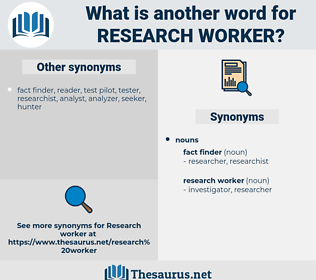 research worker, synonym research worker, another word for research worker, words like research worker, thesaurus research worker