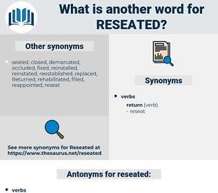 reseated, synonym reseated, another word for reseated, words like reseated, thesaurus reseated
