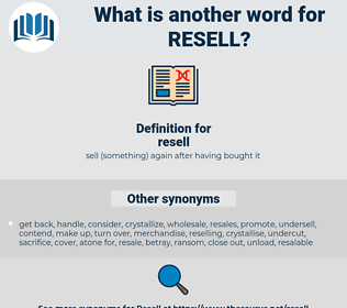 resell, synonym resell, another word for resell, words like resell, thesaurus resell