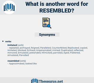 Resembled, synonym Resembled, another word for Resembled, words like Resembled, thesaurus Resembled