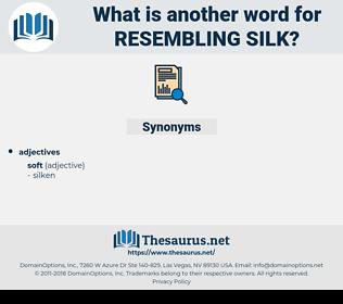 resembling silk, synonym resembling silk, another word for resembling silk, words like resembling silk, thesaurus resembling silk