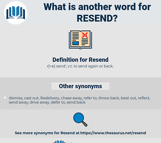Resend, synonym Resend, another word for Resend, words like Resend, thesaurus Resend