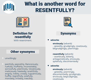 resentfully, synonym resentfully, another word for resentfully, words like resentfully, thesaurus resentfully