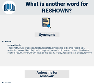 reshown, synonym reshown, another word for reshown, words like reshown, thesaurus reshown