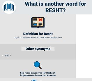 Resht, synonym Resht, another word for Resht, words like Resht, thesaurus Resht