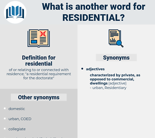 residential, synonym residential, another word for residential, words like residential, thesaurus residential