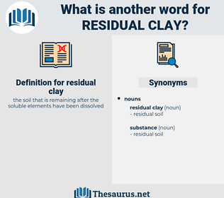 residual clay, synonym residual clay, another word for residual clay, words like residual clay, thesaurus residual clay