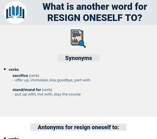 resign oneself to, synonym resign oneself to, another word for resign oneself to, words like resign oneself to, thesaurus resign oneself to