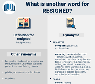 resigned, synonym resigned, another word for resigned, words like resigned, thesaurus resigned