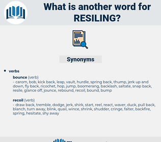 Resiling, synonym Resiling, another word for Resiling, words like Resiling, thesaurus Resiling