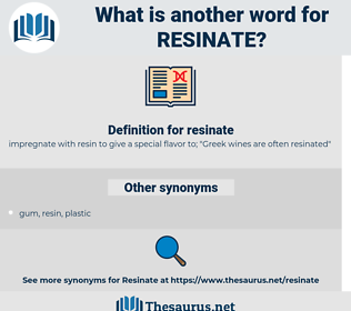 resinate, synonym resinate, another word for resinate, words like resinate, thesaurus resinate