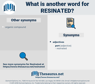 resinated, synonym resinated, another word for resinated, words like resinated, thesaurus resinated