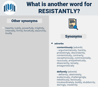 resistantly, synonym resistantly, another word for resistantly, words like resistantly, thesaurus resistantly