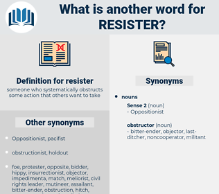 resister, synonym resister, another word for resister, words like resister, thesaurus resister