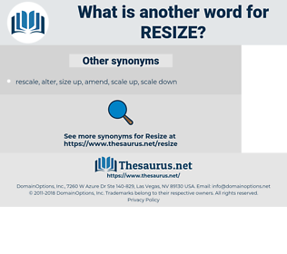 resize, synonym resize, another word for resize, words like resize, thesaurus resize