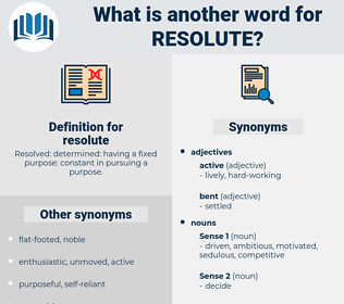 resolute, synonym resolute, another word for resolute, words like resolute, thesaurus resolute