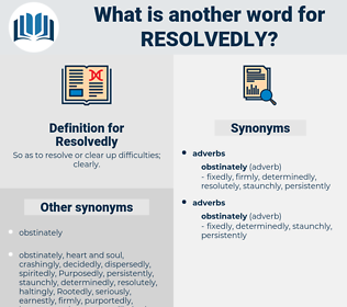 Resolvedly, synonym Resolvedly, another word for Resolvedly, words like Resolvedly, thesaurus Resolvedly