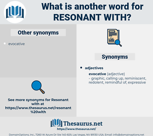 resonant with, synonym resonant with, another word for resonant with, words like resonant with, thesaurus resonant with