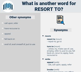 resort to, synonym resort to, another word for resort to, words like resort to, thesaurus resort to