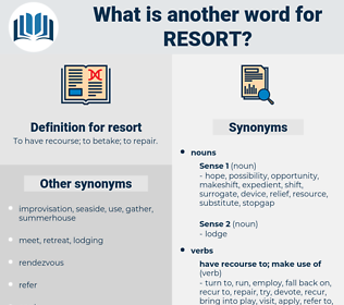 resort, synonym resort, another word for resort, words like resort, thesaurus resort