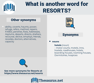resorts, synonym resorts, another word for resorts, words like resorts, thesaurus resorts