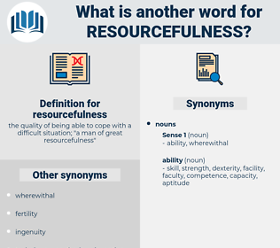 resourcefulness, synonym resourcefulness, another word for resourcefulness, words like resourcefulness, thesaurus resourcefulness