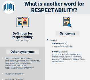 respectability, synonym respectability, another word for respectability, words like respectability, thesaurus respectability