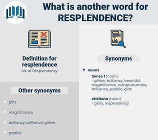 resplendence, synonym resplendence, another word for resplendence, words like resplendence, thesaurus resplendence