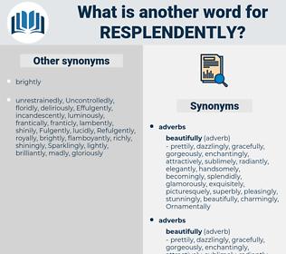 resplendently, synonym resplendently, another word for resplendently, words like resplendently, thesaurus resplendently