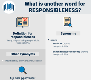 responsibleness, synonym responsibleness, another word for responsibleness, words like responsibleness, thesaurus responsibleness