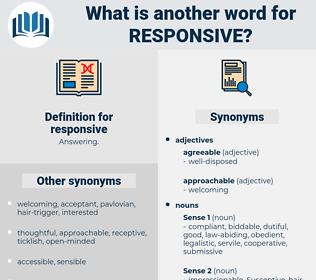 responsive, synonym responsive, another word for responsive, words like responsive, thesaurus responsive