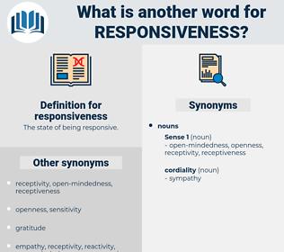 responsiveness, synonym responsiveness, another word for responsiveness, words like responsiveness, thesaurus responsiveness