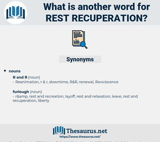 rest recuperation, synonym rest recuperation, another word for rest recuperation, words like rest recuperation, thesaurus rest recuperation