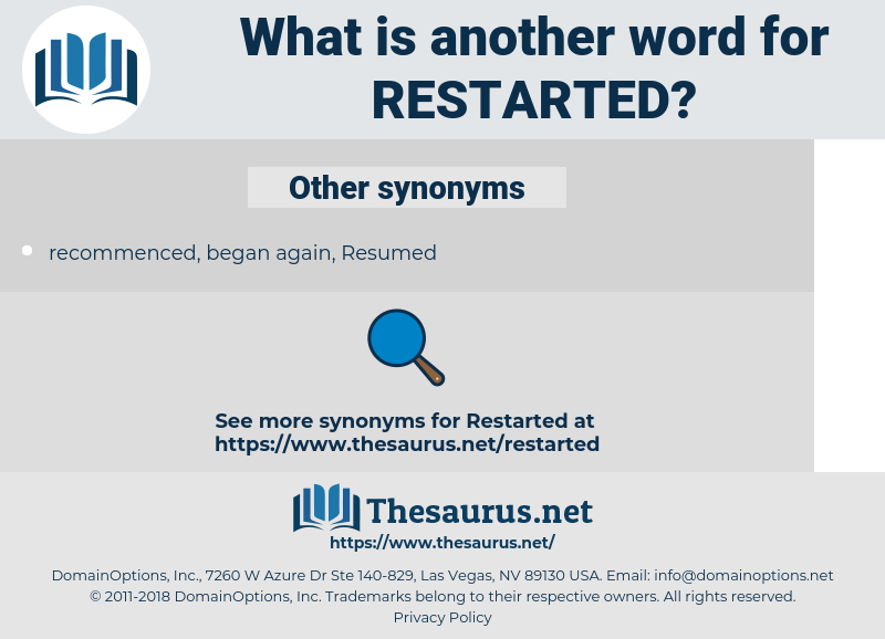 restarted, synonym restarted, another word for restarted, words like restarted, thesaurus restarted