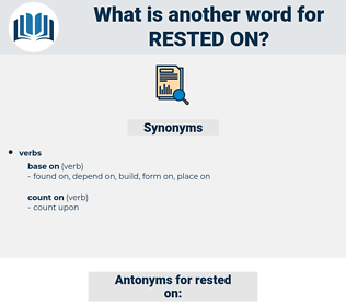 rested on, synonym rested on, another word for rested on, words like rested on, thesaurus rested on