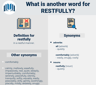restfully, synonym restfully, another word for restfully, words like restfully, thesaurus restfully